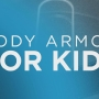 Special Report: Body armor for kids