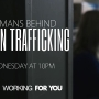 Wednesday at 10pm: Humans Behind Human Trafficking