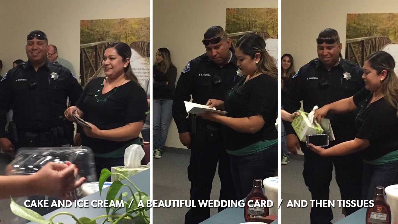 Vivan and Simon were called into Coalinga City Hall to find the staff waiting with ice cream & cake, an amazing weeding card... which led to the need for some tissue