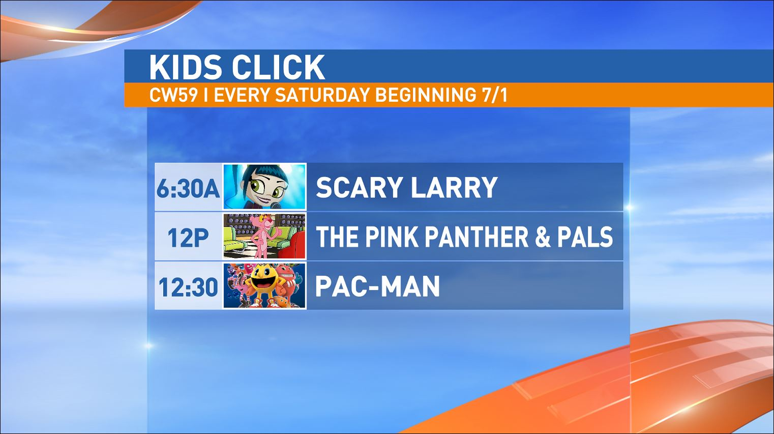 6:30 a.m. Scary Larry / Noon - The Pink Panther & Pals / 12:30 p.m. Pac-Man