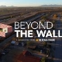 Texas Tribune Documentary: Beyond the Wall