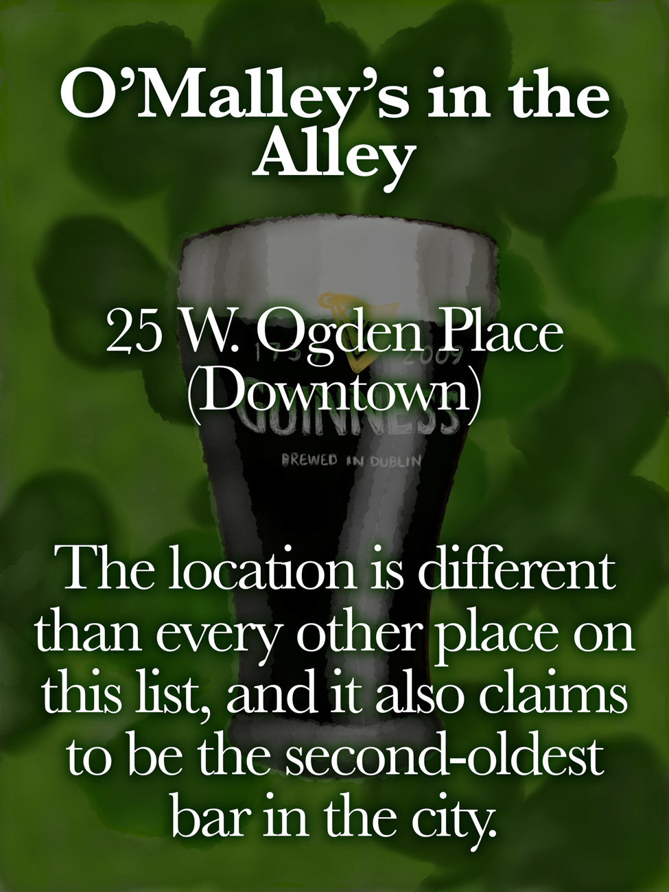 O'Malley's in the Alley / ADDRESS: 25 W Ogden Place (Downtown) // Published: 3.16.19