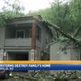 House in shambles after trees, power lines come crashing down