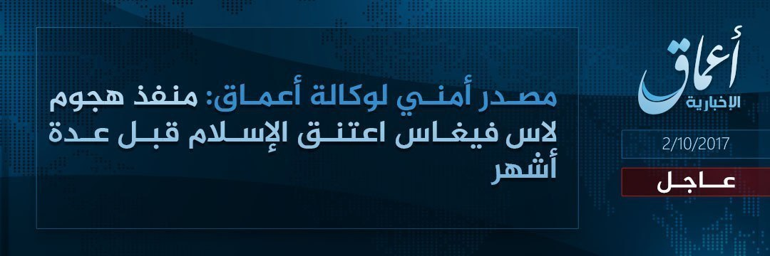 "A graphic released Monday, Oct. 2, 2017 by Amaq News Agency, a media arm of the Islamic State group, claiming responsibility for the mass shooting in Las Vegas, saying that the perpetrator was ""a soldier"" who had converted to Islam months ago. In statements released Monday by its Amaq news agency, the group gave no proof of the claim it was behind the shooting that killed more than 50 people and wounded over 400 at a country music concert Sunday night. (Amaq News Agency via AP)"