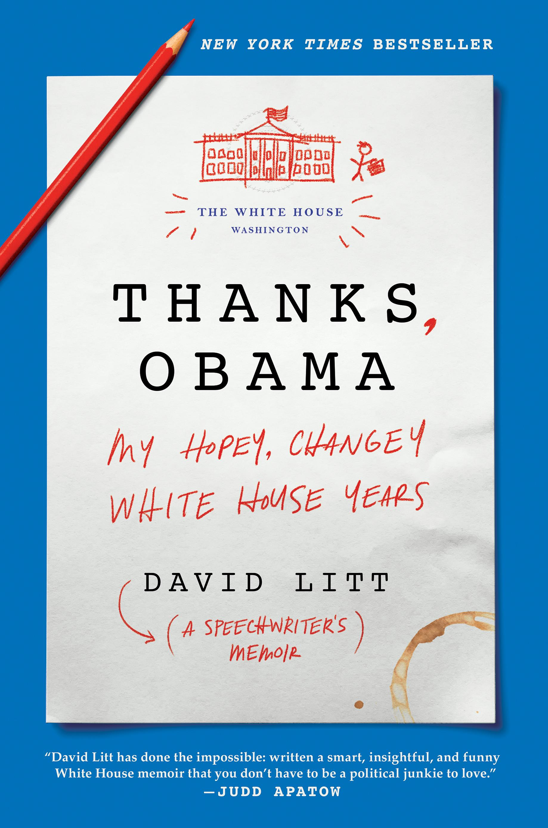 <p>&quot;Thanks, Obama: My Hopey, Changey White House Years&quot;{&amp;nbsp;} by David Litt (Image: Courtesy HarperCollins)</p>